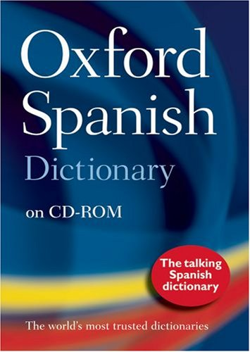 The Oxford Spanish Dictionary on CD-ROM: Windows Version...