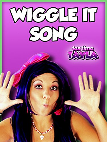 Tea Time with Tayla: Wiggle It Song