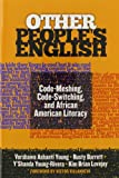 Other People's English: Code-Meshing, Code-Switching, and African American Literacy (Language & Literacy Series) (Language and Literacy Series)