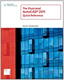Illustrated AutoCAD 2011 Quick Reference - 1111125163