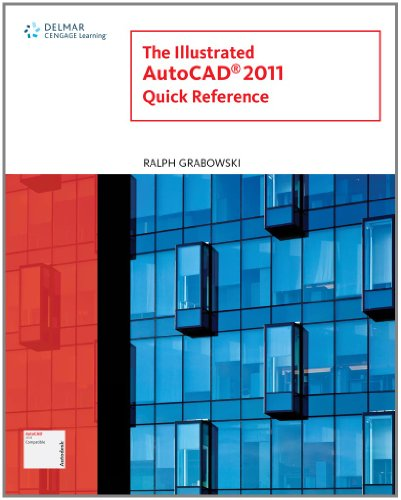Illustrated AutoCAD 2011 Quick Reference (Illustrated...