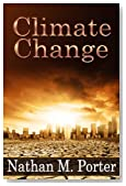 Climate Change: Factors Affecting Climate Change, How Climate Change Affects Peoples Lives, And Emergency Plans To Minimize The Effects Of Natural Disasters