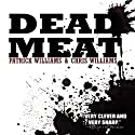 Dead Meat (       UNABRIDGED) by Christopher Williams, Patrick Williams Narrated by Kevin Stillwell
