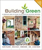 img - for Building Green: A Complete How-To Guide to Alternative Building Methods   [BUILDING GREEN 2/E] [Paperback] book / textbook / text book
