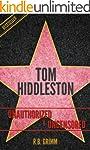 Tom Hiddleston Unauthorized & Uncenso...