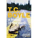 """A Friend of the Earthvon """"Tom Coraghessan Boyle"""""""