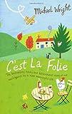 C'est La Folie (0553817329) by Wright, Michael