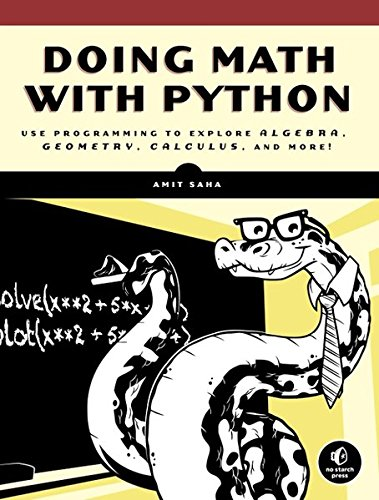 Doing Math with Python: Use Programming to Explore Algebra, Statistics, Calculus, and More! (Math Programs Algebra compare prices)
