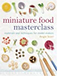 Miniature Food Masterclass: Materials...