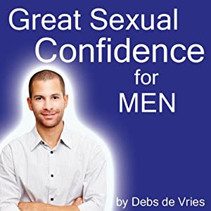 Great Sexual Confidence for Men Audiobook
