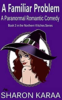 A Familiar Problem: A Paranormal Romantic Comedy by Sharon Karaa ebook deal