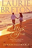 Days Like This: Jackson Falls Book 3
