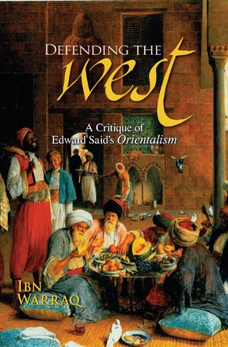 Defending the West: A Critique of Edward Said's Orientalism: Ibn Warraq: 9781591024842: Amazon.com: Books