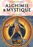 Alchimie & Mystique : Le Mus�e herm�t...