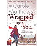 (WRAPPED UP IN YOU) BY MATTHEWS, CAROLE[ AUTHOR ]Paperback 04-2011