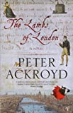 The Lambs of London (0099472090) by Ackroyd, Peter