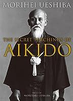 The Secret Teachings of Aikido