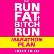 The Run Fat Bitch Run Marathon Plan | [Ruth Field]