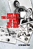 Hope for the Children of War: Viet Nam 1971-1975