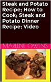 Steak and Potato Recipe; How to Cook; Steak and Potato Dinner Recipe; Video