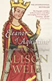 Eleanor of Aquitaine: By the Wrath of God, Queen of England (0099523558) by Weir, Alison