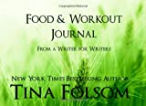 Food & Workout Journal (From a Writer for Writers)
