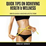 img - for Quick Tips on Achieving Health & Wellness book / textbook / text book