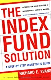 The Index Fund Solution: A Step-By-Step Investors Guide