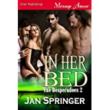 In Her Bed [The Desperadoes 2] (Siren Publishing Menage Amour)by Jan Springer