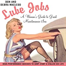 Lube Jobs: A Woman's Guide to Great Maintenance Sex Audiobook by Debra Macleod, Don Macleod Narrated by Chandra Skyye