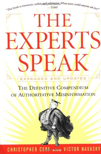 The Experts Speak: The Definitive Compendium of Authoritative Misinformation
