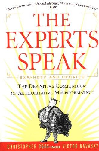 The Experts Speak: The Definitive Compendium of Authoritative Misinformation