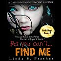 Bet you can't... FIND ME!, Book 1 Audiobook by Linda S. Prather Narrated by Fran McClellan