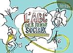 L'ABC des m�dias sociaux: Ou comment...