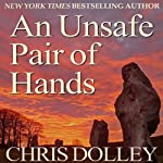 An Unsafe Pair of Hands | Chris Dolley