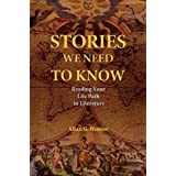 Stories We Need to Know: Reading Your Life Path in Literature ~ Allan G. Hunter