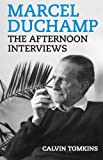Marcel Duchamp: The Afternoon Interviews (1936440393) by Tomkins, Calvin