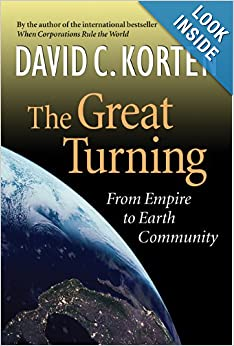 The Great Turning From Empire to Earth Community - David C Korten