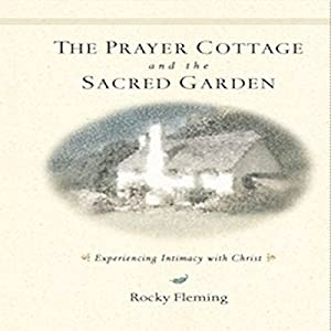 The Prayer Cottage and the Sacred Garden Audiobook