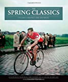 img - for The Spring Classics: Cycling's Greatest One-Day Races book / textbook / text book