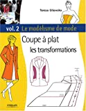 Le modlisme de mode : Tome 2, Coupe  plat, les transformations