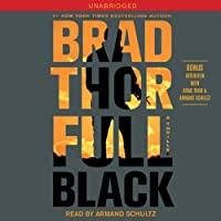 Full Black (       UNABRIDGED) by Brad Thor Narrated by Armand Schultz
