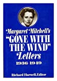 Gone With the Wind Letters 1936 - 1949 (0025486500) by Mitchell, Margaret