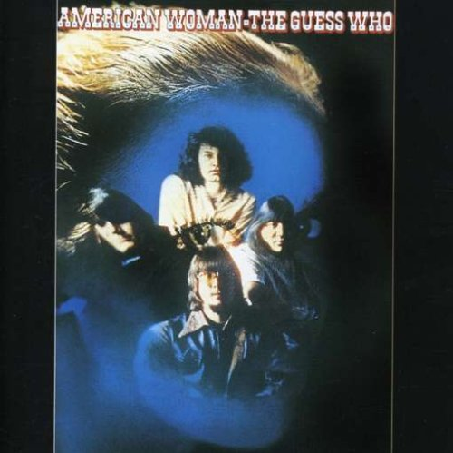 The Guess Who - American Woman [US-Import] - Zortam Music