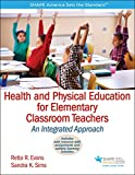 img - for Health and Physical Education for Elementary Classroom Teacher With Web Resource: An Integrated Approach book / textbook / text book