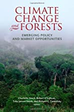 Climate Change and Forests Emerging Policy and Market Opportunities