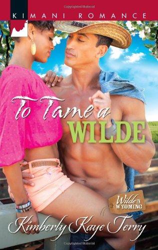 Image of To Tame a Wilde (Harlequin Kimani Romance\Wilde in Wyomin)
