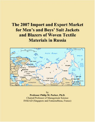 The 2007 Import and Export Market for Menï¿1/2s and Boysï¿1/2 Suit Jackets and Blazers of Woven Textile Materials in Russia