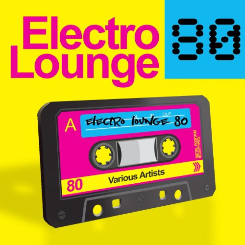 Electro Lounge 80 (Chilled Out Electronic Remixes Of 40 Selected Hits From The 80S)