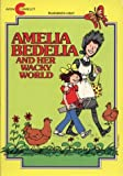 img - for Amelia Bedelia and Her Wacky World: Amelia Bedelia and the Baby, Amelia Bedelia Goes Camping, Amelia Bedelia Helps Out, Good Work Amelia Bedilia by Peggy Parish (1990-08-01) book / textbook / text book